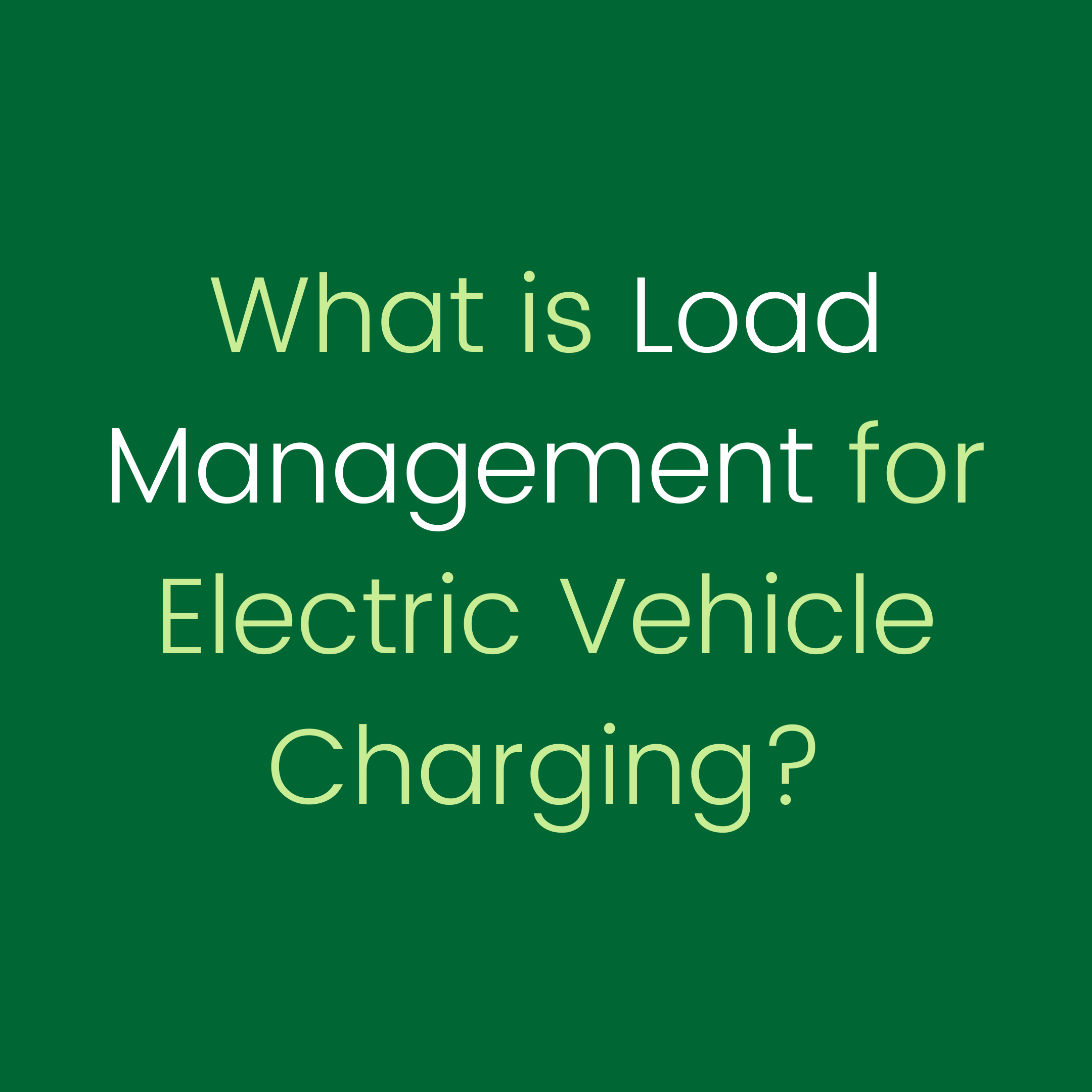 Load Management for Electric Vehicles